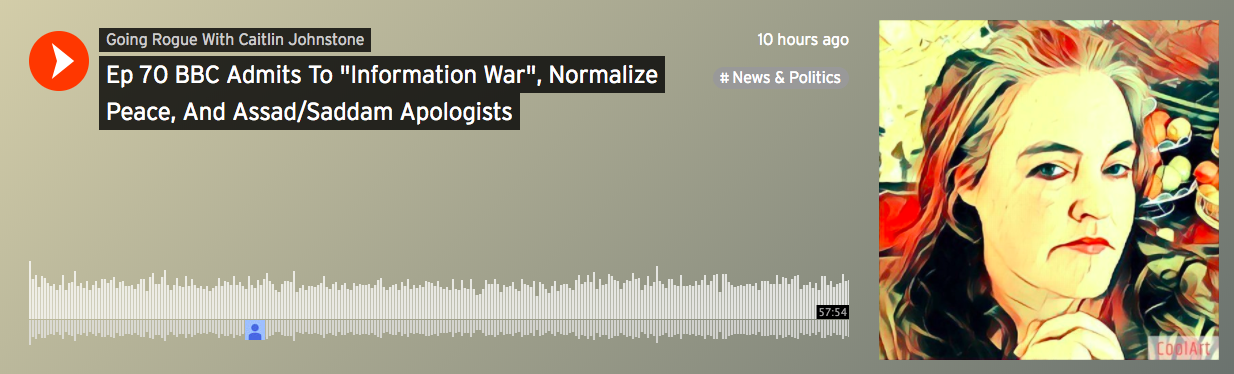 """Going Rogue, Episode 70: BBC Admits To """"Information War"""", Normalize Peace, And Assad/Saddam Apologists"""